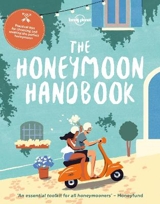 The Honeymoon Handbook by Lonely Planet