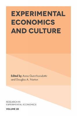 Experimental Economics and Culture by Anna Gunnthorsdottir