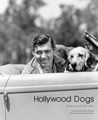 Hollywood Dogs: Photographs from the John Kobal Foundation by Gareth Abbott