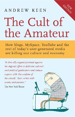 Cult of the Amateur by Andrew Keen