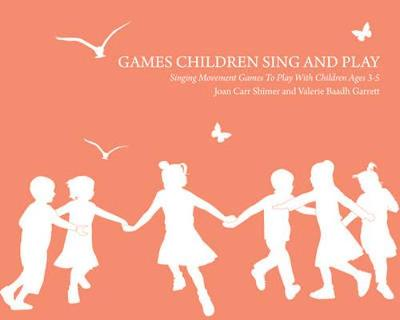 Games Children Sing and Play by Joan Carr Shimer