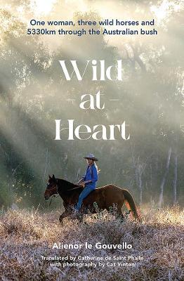 Wild at Heart by Alienor le Gouvello