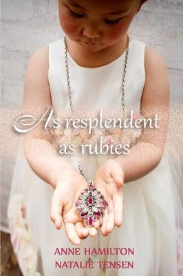 As Resplendent as Rubies: The Mother's Blessing and God's Favour Towards Women II by Anne Hamilton