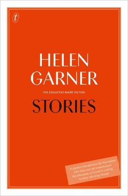 Stories: The Collected Short Fiction by Helen Garner