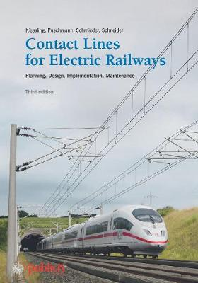 Contact Lines for Electric Railways: Planning, Design, Implementation, Maintenance by Friedrich Kiessling