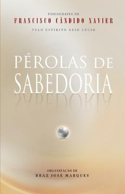 Perolas de Sabedoria by Chico Xavier