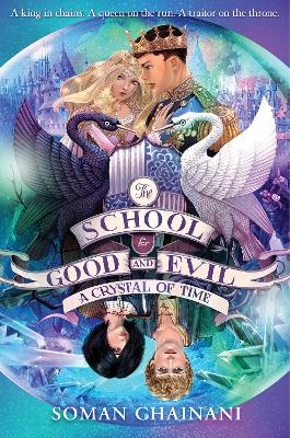 A Crystal of Time (The School for Good and Evil, Book 5) by Soman Chainani