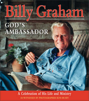 Billy Graham, God's Ambassador by Billy Graham