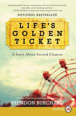 Life's Golden Ticket by Brendon Burchard