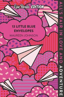 13 Little Blue Envelopes Epic Reads Edition by Maureen Johnson