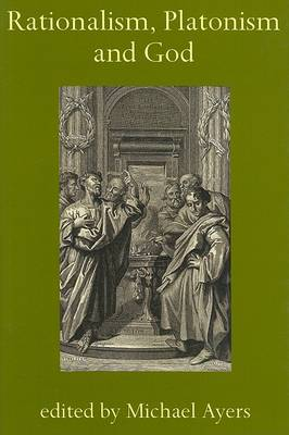 Rationalism, Platonism and God by Michael Ayers