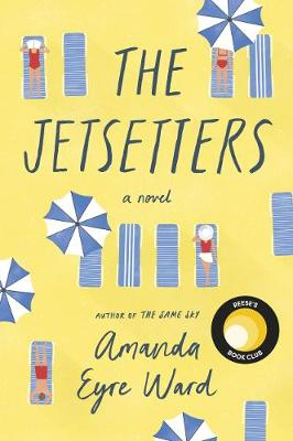 The Jetsetters: A 2020 REESE WITHERSPOON HELLO SUNSHINE BOOK CLUB PICK book