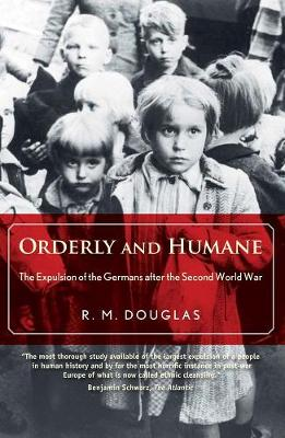 Orderly and Humane by R. M. Douglas