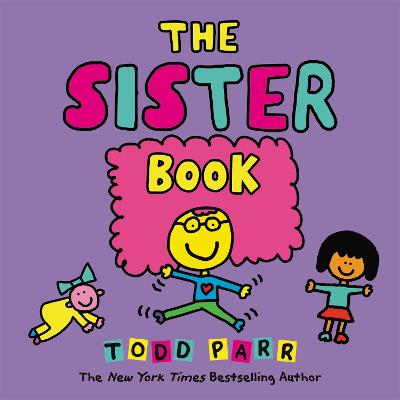 The Sister Book by Todd Parr