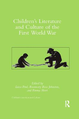 Children's Literature and Culture of the First World War by Lissa Paul