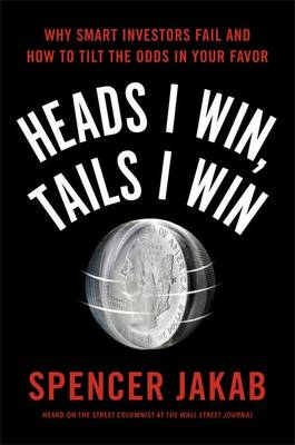 Heads I Win, Tails I Win by Spencer Jakab