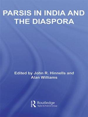 Parsis in India and the Diaspora by John Hinnells
