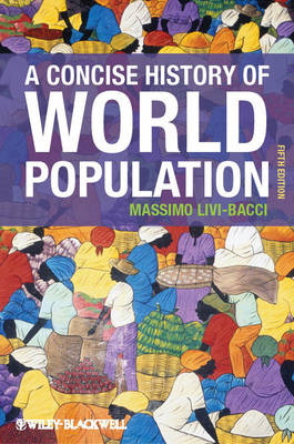 A Concise History of World Population by Massimo Livi Bacci