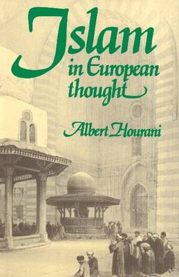 Islam in European Thought by Albert Hourani