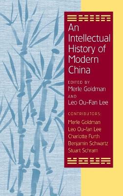 Intellectual History of Modern China by Merle Goldman