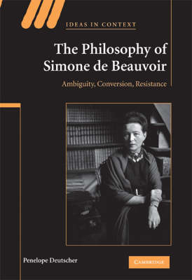 Philosophy of Simone de Beauvoir by Penelope Deutscher