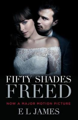 Fifty Shades Freed (Movie Tie-In) by E L James