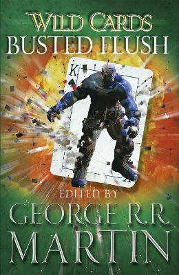 Wild Cards: Busted Flush by George R.R. Martin