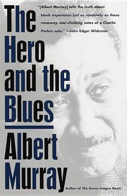 Hero and the Blues by Albert Murray