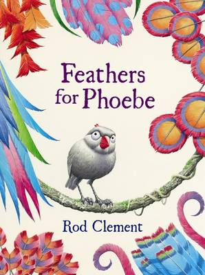 Feathers for Phoebe by Rod Clement Clement