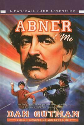 Abner & Me by Dan Gutman