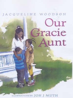Our Gracie Aunt by Jacqueline Woodson