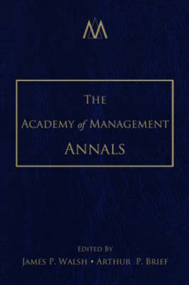 Academy of Management Annals by Arthur P. Brief