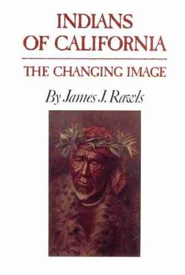 Indians of California by James J. Rawls