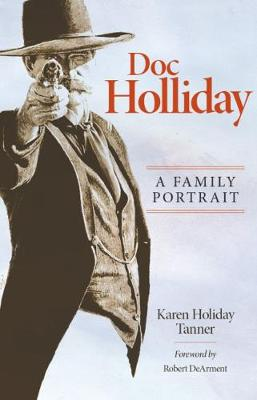 Doc Holliday by Karen Holliday Tanner