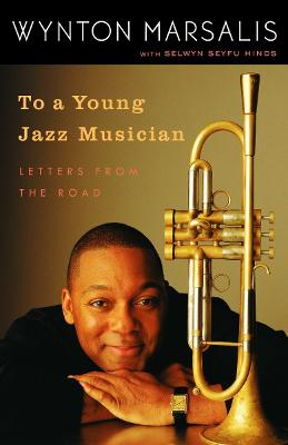 To A Young Jazz Musician by Selwyn Seyfu Hinds