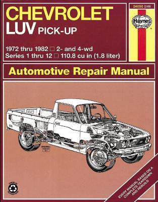 Chevrolet LUV Pick-up 1972-82 Owner's Workshop Manual by J. H. Haynes