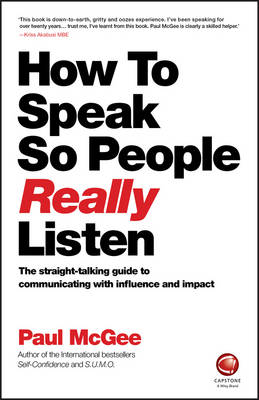 How to Speak So People Really Listen by Paul McGee