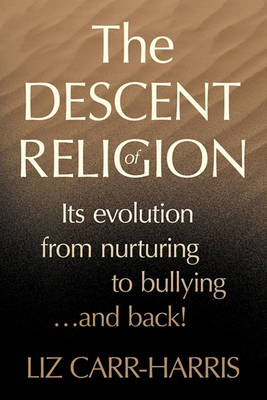 The Descent of Religion by Liz Carr-Harris