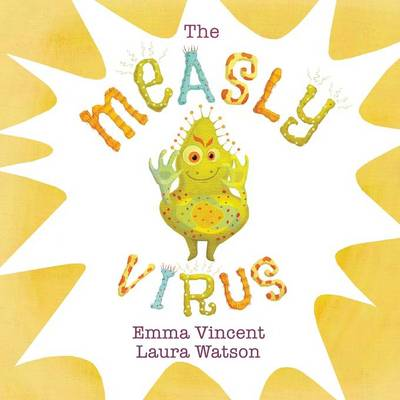 The Measly Virus by Emma Vincent