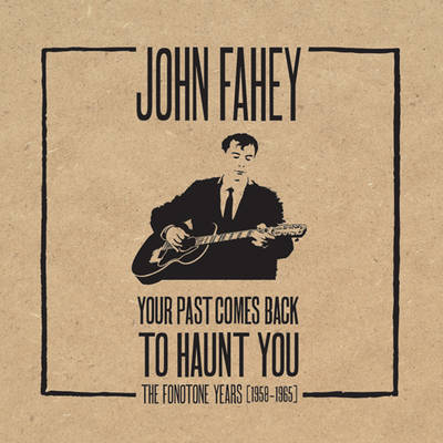 John Fahey - Your Past Comes Back to Haunt You + 5 DVDs by John Fahey