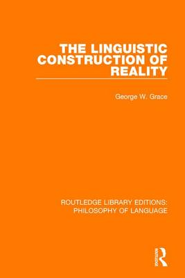 The Linguistic Construction of Reality by George W. Grace