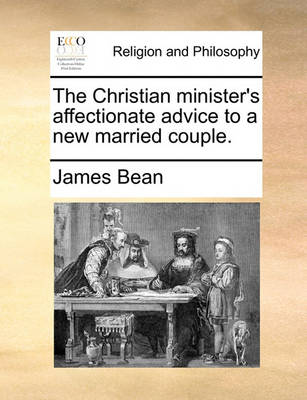 The Christian Minister's Affectionate Advice to a New Married Couple book