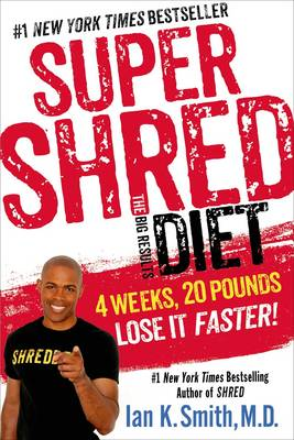 Super Shred the Big Results Diet by Ian K. Smith