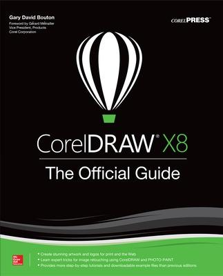 CorelDRAW X8: The Official Guide by Gary David Bouton