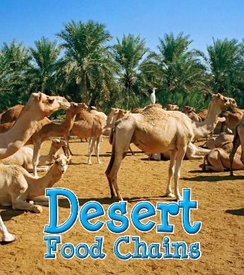 Desert Food Chains by Angela Royston
