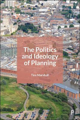 The Politics and Ideology of Planning by Tim Marshall