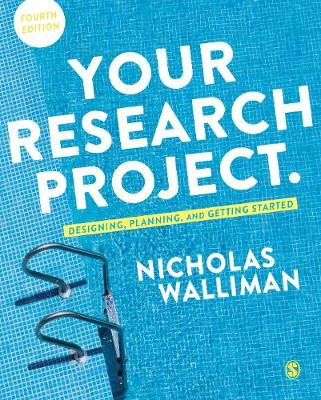 Your Research Project: Designing, Planning, and Getting Started by Nicholas Walliman