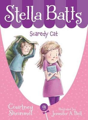 Stella Batts Scaredy Cat by Courtney Sheinmel