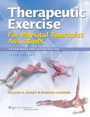 Therapeutic Exercise for Physical Therapy Assistants by William D. Bandy
