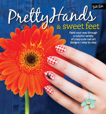 Pretty Hands & Sweet Feet by Sammy Tremlin